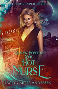 Reaper Hospital: Code Hot Nurse: A Paranormal Reverse Harem Romance