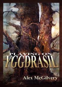 Playing on Yggdrasil