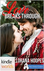 First Street Church Romances: Love Breaks Through