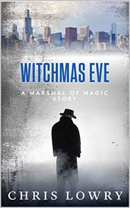 Witchmas Eve: a Marshal of Magic file