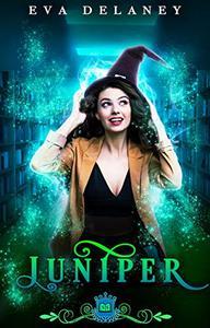 Juniper: A paranormal reverse harem comedy