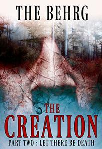 The Creation: Let There Be Death