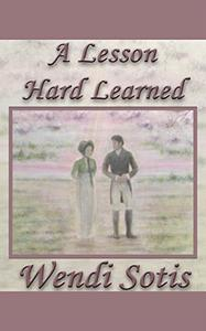 A Lesson Hard Learned: An Austen-Inspired Romance