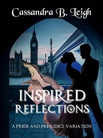 Inspired Reflections: Three Short Pride and Prejudice Variations