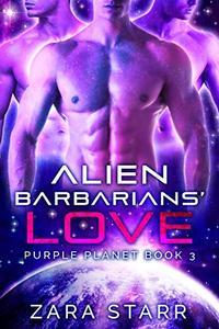 Alien Barbarians' Love: A Sci-fi Reverse Harem Romance