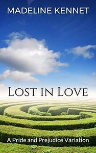 Lost in Love: A Pride and Prejudice Variation