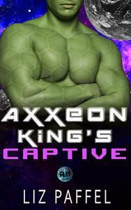 Axxeon King's Captive: A Sci Fi Alien Romance