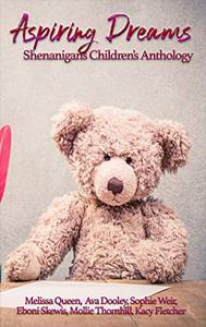 Aspiring Dreams: Shenanigans'20 Children's Anthology