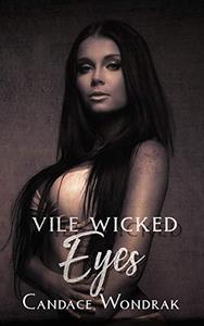 Vile Wicked Eyes: A Dark Contemporary Romance