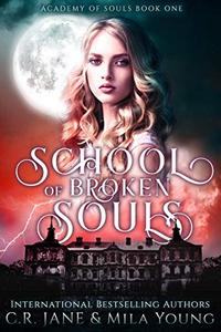 School of Broken Souls: Academy of Souls Book 1