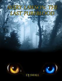 Avery Lawson: The Last Pureblood
