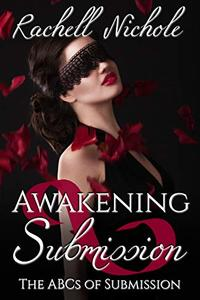Awakening Submission: The ABCs of Submission