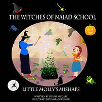 The Witches of Naiad School: Little Molly's Mishaps (Short Stories for Kids,
