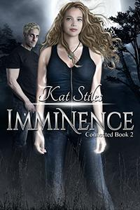 Imminence: Book 2 Connected Series