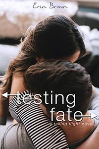 Testing Fate: A Taking Flight Novel