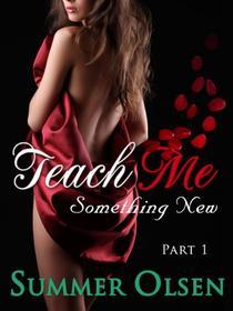 Teach Me Something New, Part 1