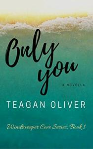 Only You: A Serenity Harbor Romance: Windsweeper Cove Series: Book 1