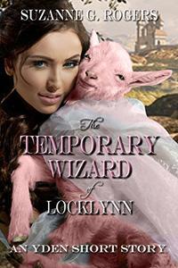 The Temporary Wizard of Locklynn: An Yden Short Story