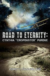 """Road To Eternity: Cynthia """"Cropduster"""" Purdue"""