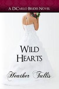 Wild Hearts (A DiCarlo Brides Novel, Book 5)