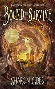 Bound to Survive: The Magic Within