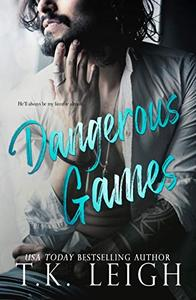 Dangerous Games: A Standalone Second Chance Romance