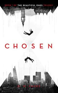 Chosen: Book 1 of The Beautiful Ones trilogy