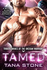 Tamed: A Sci-Fi Alien Warrior Romance