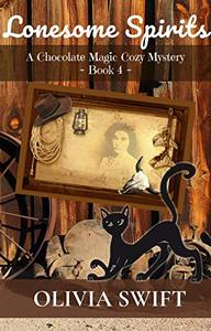 Lonesome Spirits: A Chocolate Magic Cozy Mystery
