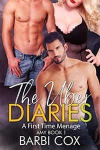 The Uber Diaries Amy Book 1: A Forbidden First Time Younger Man Menage