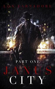 Janus City: Part One