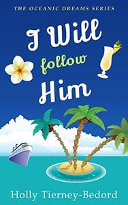 I Will Follow Him: Oceanic Dreams Book 5