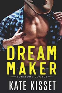 Dream Maker: Small Town, Best Friend's Sister Romance