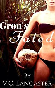 Gron's Fated