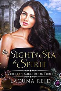 The Sight of Sea and Spirit: Circle of Souls book 3: