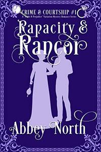 Rapacity & Rancor: A Pride & Prejudice Variation Mystery Romance Series