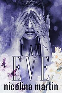 I Am Eve: A Post Apocalyptic Warlord Romance