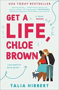 Get a Life, Chloe Brown: A Novel