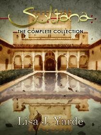 Sultana: The Complete Collection: