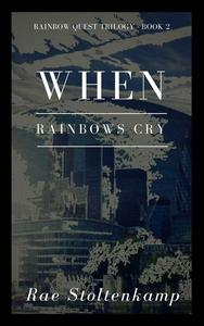 When Rainbows Cry