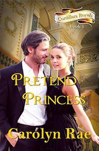 Pretend Princess: Cordillera Royals, Book One