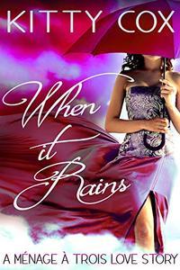 When it Rains: A Ménage à Trois Love Story