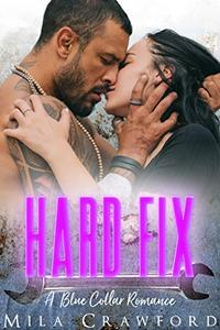 Hard Fix: A Blue Collar Romance