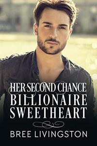 Her Second  Chance Billionaire Sweetheart: A Billionaire Romance Book Two