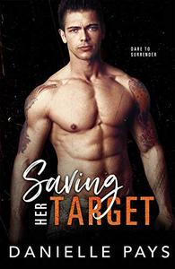 Saving Her Target: A Small Town Opposites Attract Romantic Suspense