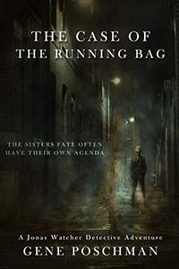 The Case of the Running Bag: A Noir Detective Mystery Thriller