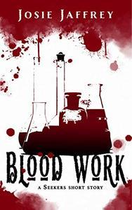 Blood Work: A Seekers short story