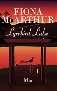 Mia: Lyrebird Lake