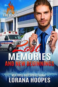 Lost Memories and New Beginnings: A Clean, Christian Medical Romantic Suspense