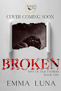 Broken: Sins of our Fathers Book One